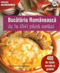 Bucataria Romaneasca de la 1841 pana astazi