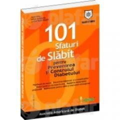 101 Sfaturi de Slabit pentru Prevenirea si Controlul Diabetului